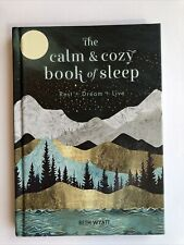 Live Well Ser.: The Calm and Cozy Book of Sleep : Rest + Dream + Live by Beth...