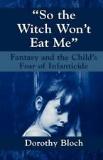 """Master Work: """"So the Witch Won't Eat Me"""" : Fantasy and the Child's Fear of..."""