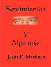 Sentimientos Y Algo Más by Jesus E. Martinez (2009, Paperback)