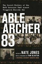 Able Archer 83: The Secret History of the NATO Exercise That Almost Triggered Nu