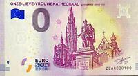 BILLET 0  EURO  ONZE LIEVE VROUWEKATHEDRAAL ANVERS BELGIQUE  2018  NUMERO 100