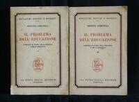 IL PROBLEMA DELL'EDUCAZIONE. 2 volumi. Ernesto Codignola. La Nuova Italia.