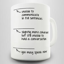 You May Speak Now Novelty Gift Mug - Need a coffee in the mornings?