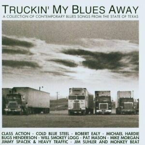 Truckin' my Blues away (1993, Taxim) Pat Mason, Cold blue Steel, Robert E.. [CD]