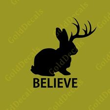 Believe Jackelope - Vinyl Decal Car Truck Mac Sticker Animal Funny