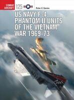 US Navy F-4 Phantom II Units of the Vietnam War, 1969-73, Paperback by Davies...