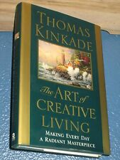 The Art of Creative Living by Thomas Kinkade HC/DJ 1st FREE SHIP 0446532347