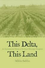 This Delta, This Land: An Environmental History of Yazoo-Mississippi Floodplain