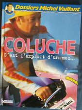 Coluche C'est l'exploit d'un mec ... EO Dossiers Michel Vaillant 5 Graton