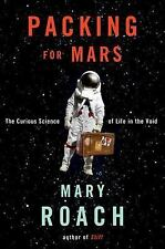 Packing for Mars: The Curious Science of Life in the Void , Hardcover , Roach, M