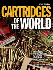 Cartridges of the World: A Complete Illustrated Reference for More Than 1,500 Ca