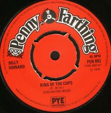 "BILLY HOWARD king of the cops/bond is a four letter word PEN 892 uk 7"" WS EX/"