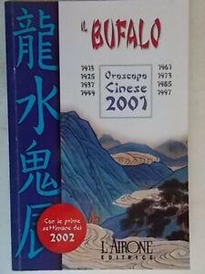 il bufalo oroscopo cinese 2001 amore salute lavoro Hsiao wei Anzaldi ascendente