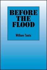 Before the Flood: By Teets, William