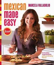 Mexican Made Easy: Everyday Ingredients, Extraordinary Flavor (Hardback or Cased