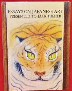 Essays On Japanese Art Presented to Jack Hillier, Robert G. Sawers Publishing
