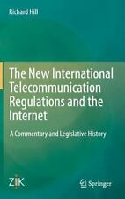 The New International Telecommunication Regulations and the Internet : A...