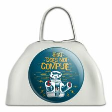 Does Not Compute B9 Robot Lost In Space White Metal Cowbell Cow Bell Instrument