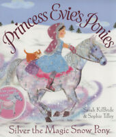 Princess Evie's ponies: Silver the magic snow pony by Sarah Kilbride (Paperback)