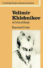 Velimir Khlebnikov: A Critical Study by Raymond Cooke (Hardback, 1987)