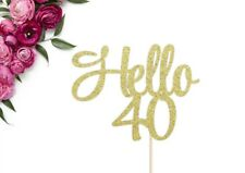 HELLO 40 GLITTER CAKE TOPPERS   BIRTHDAY PARTY MILESTONE 40TH FORTY FAVOURS