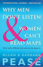 Pease, Barbara,Pease, Allan, Why Men Don't Listen And Women Can't Read Maps: How