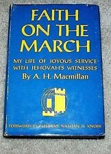 Faith On The March by A. H. Macmillan N H Knorr  Watchtower Jehovah ORIGINAL