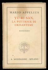 APPELIUS MARIO YU-RI-SAN, LA PITTRICE DI CRISANTEMI MONDADORI 1939