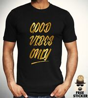 Good Vibes Only Gold T shirt Funny Slogan Tee Cool Fashion Mens Women Gift Top