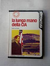 LA LUNGA MANO DELLA CIA Enzo Catania Fabbri 1974 Sottoaccusa Serie inchieste di