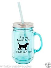 Dog Speak Mason Jar Styled Insulated 20 oz Mug - If My Dog Doesn't Like you...