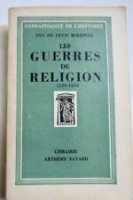 DUC DE LEVIS MIREPOIX LES GUERRES DE RELIGION - 1559-1610