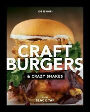 Craft Burgers and Crazy Shakes by Joe Isidori (2016, Hardcover)