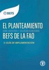 El Planteamiento BEFS de la FAO: Guía de Implementación (Spanish Edition), , Foo