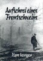 Aufschrei eines Frontschweins (Hans Keusgen)