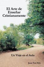 El Arte de Ensenar Cristianamente: Un Viaje En El Aula (Paperback or Softback)