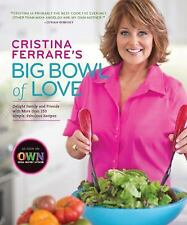 Cookbook - A Big Bowl of Love with More Than 150 Recipes - Cristina Ferrare's