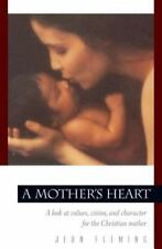A Mother's Heart: A Look at Values, Vision, and Character for the Christian
