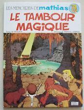 Mémoires de Mathias Le Tambour Magique M UDERZO & MOLOCH éd Delachaux & Niestlé