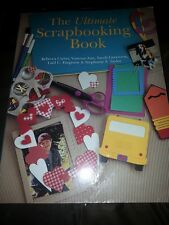 The Ultimate Scrapbooking Book by Stephanie F. Taylor, Rebecca Carter, Lael C. F