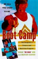 Boot Camp: Be All You Used to Be The Sergeant's Fitness and Nutrition Program