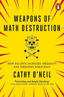Weapons of Math Destruction: How Big Data Increases Inequality and Threatens Dem