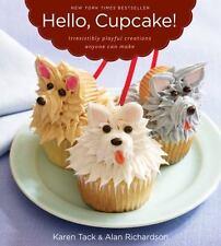 Hello, Cupcake!: Irresistibly Playful Creations Anyone Can Make, Karen Tack, Ala