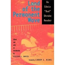 "Land of the Permanent Wave: An Edwin ""Bud"" Shrake Reader (Paperback or Softback)"