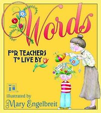 Words For Teachers To Live By Mary Engelbreit