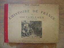 L'histoire de France en 100 tableaux NAPOLEON Paul Lehugeur - A Lahure Imprimeur