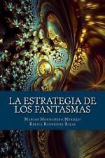 La Estrategia de Los Fantasmas : Enunciación y Crisis de Sentido en Los...