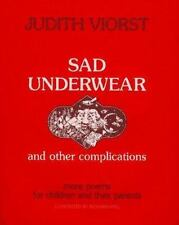 Sad Underwear and Other Complications: More Poems for Children and their Parent