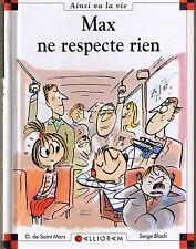 Max Ne Respecte rien * Dominique de Saint Mars * 77 * Calligram * Max et Lili
