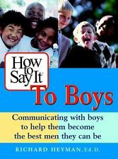 How to Say It to Boys: Communicating with Boys to Help Them Become the Best Men